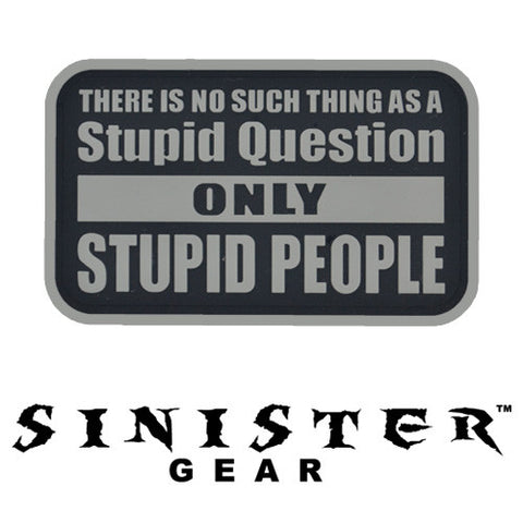 "Sinister Gear ""Stupid People"" PVC Patch - Dark"