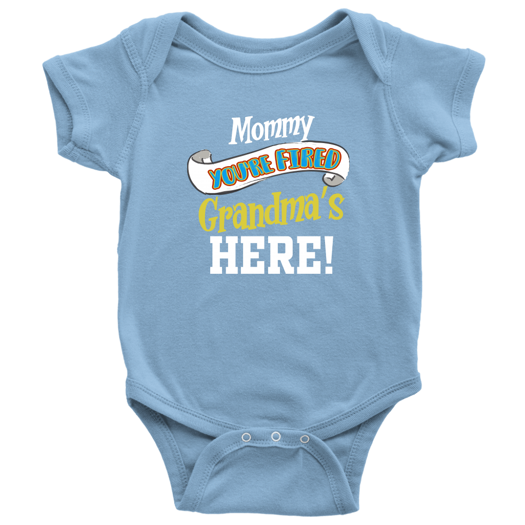 Mommy You're Fired T-Shirt - Baby Bodysuit Baby Bodysuit / Light Blue / NB