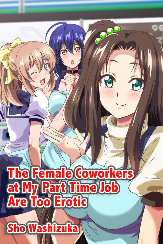 The Female Coworkers at My Part Time Job are Too Erotic - Project Hentai