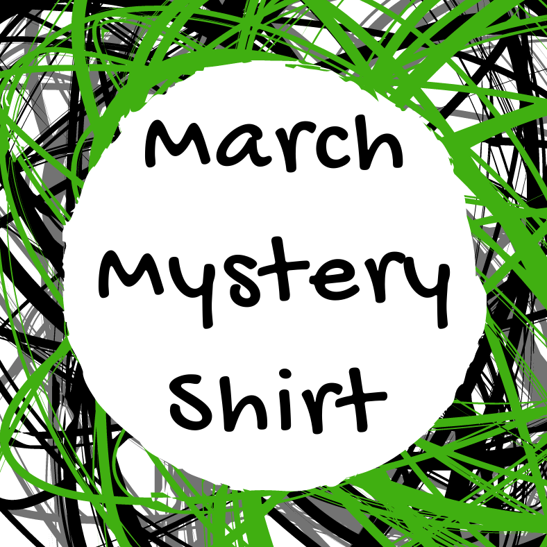 March 2021 Mystery Shirt {Pre-Order:  Ships First Week of March/Please Order Separately/Orders Are Not Split Up!}