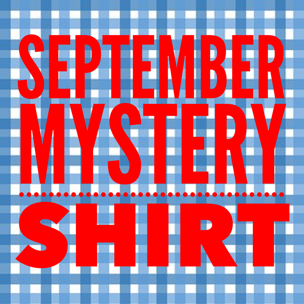 September 2018 Mystery Shirt {Pre-Order}
