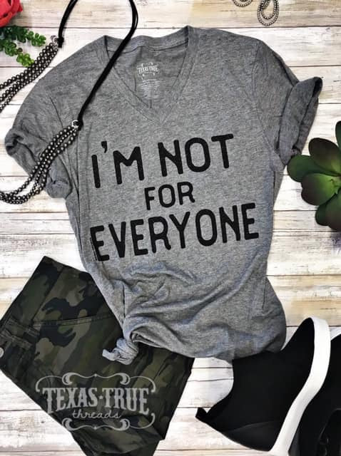 {I'M NOT FOR EVERYONE} Super Soft Gray V-Neck Tee