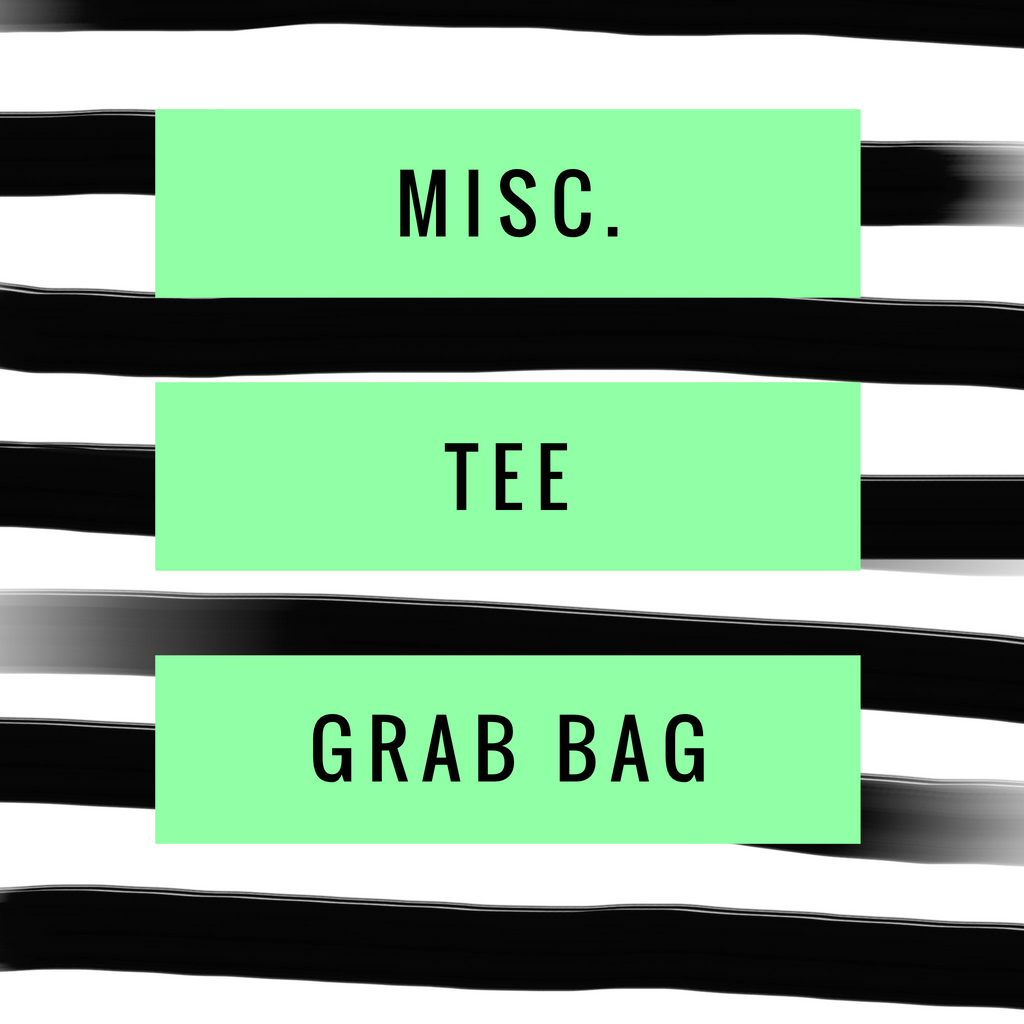 {MISCELLANEOUS} Grab Bag Tee