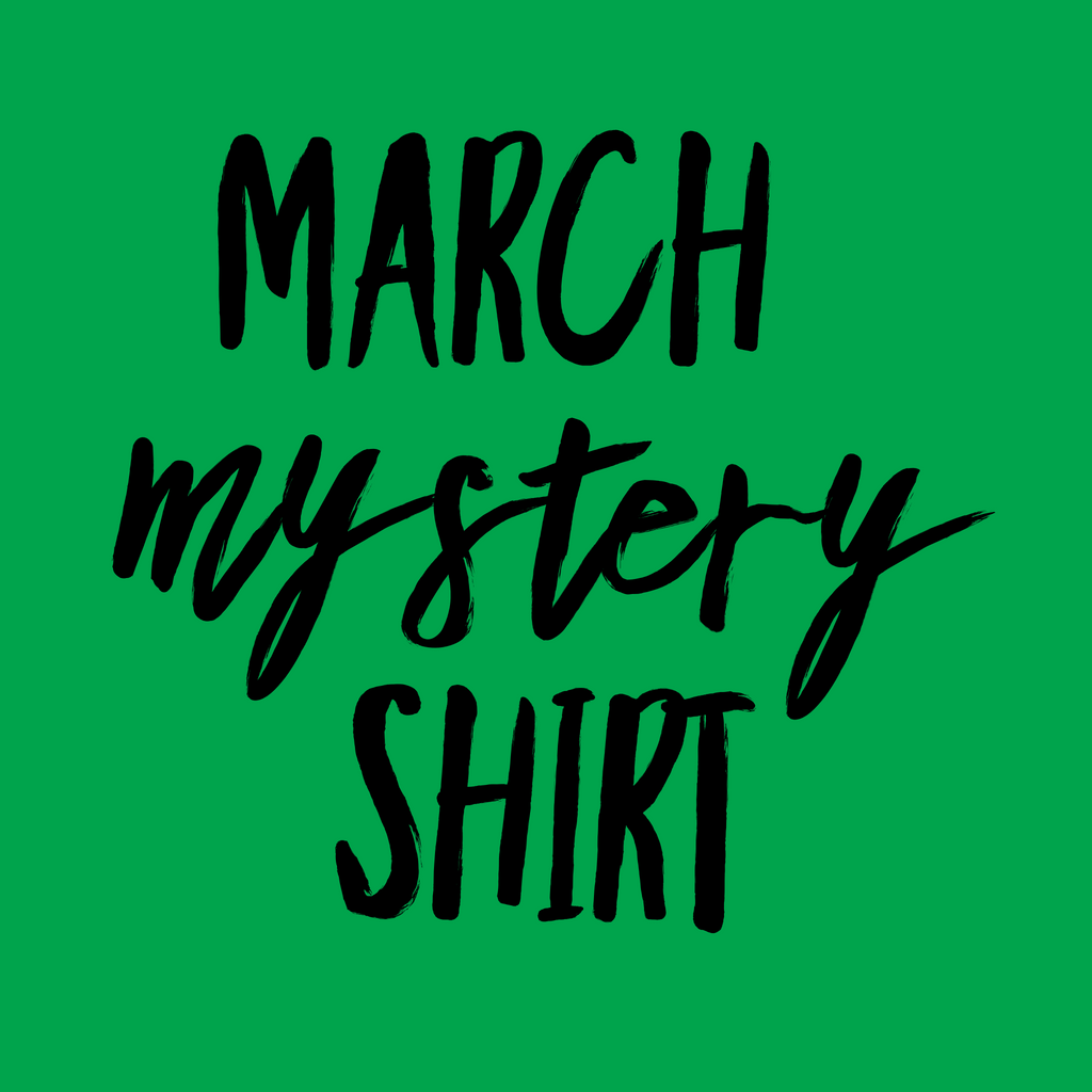 March 2019 Mystery Shirt