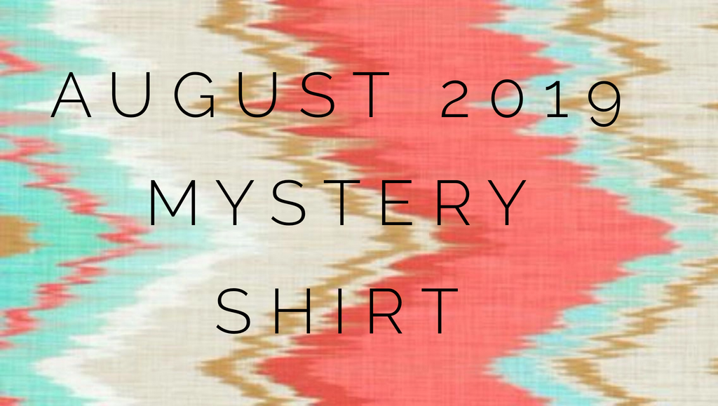 August 2019 Mystery Shirt {Pre-Order:  Ships First Week of August}