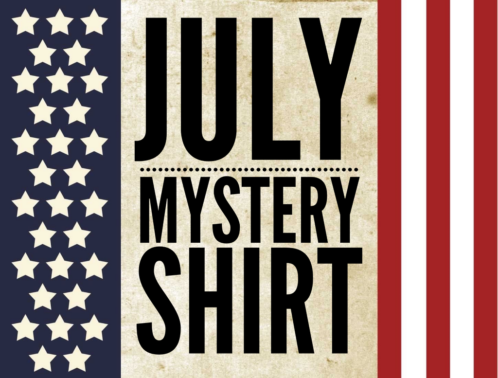 July 2020 Mystery Shirt {Pre-Order:  Ships First Week of July}