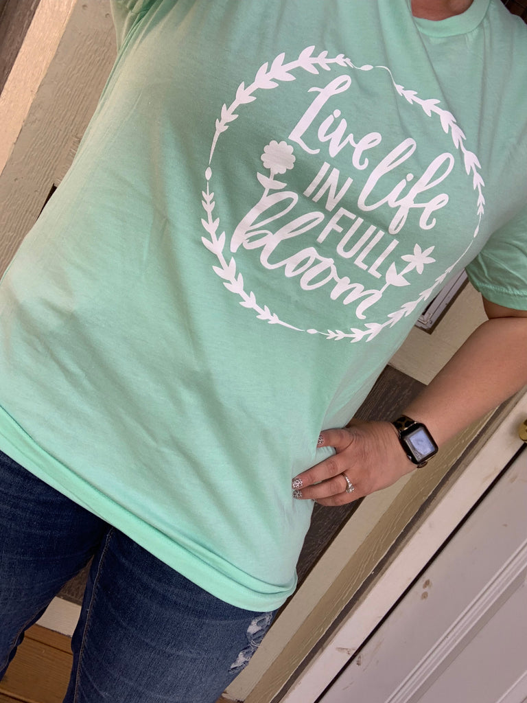 {LIVE LIFE IN FULL BLOOM} Mint Crew Neck Tee
