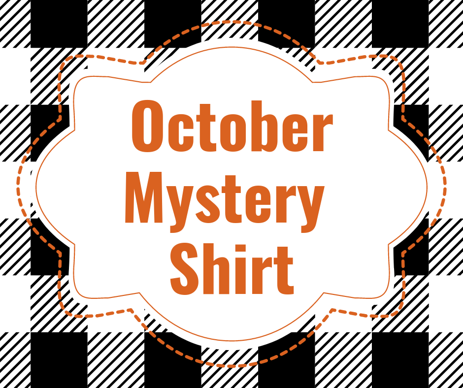 October 2019 Mystery Shirt {Pre-Order:  Ships First Week of October}