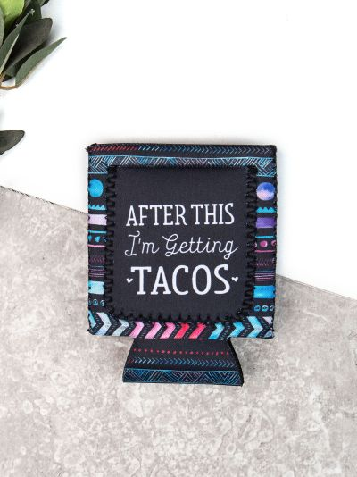 After This I'm Getting Tacos Aztec Print Can Cooler Koozie