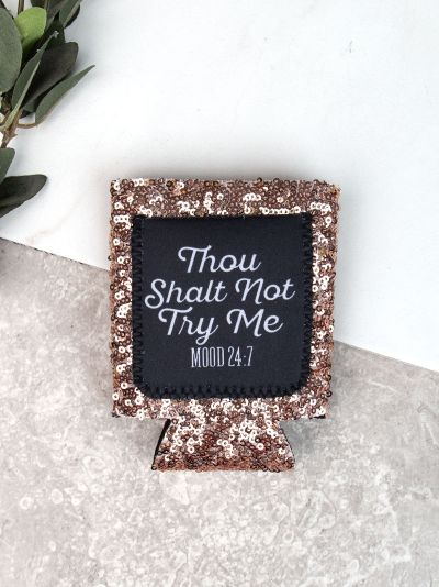 Thou Shalt Not Try Me Mood 24:7 Rose Gold Sequins Can Cooler