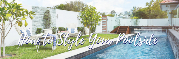 How To Style Your Poolside
