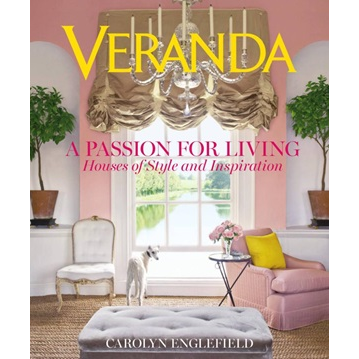 Passion For Living: Veranda Houses Of Style & Inspiration