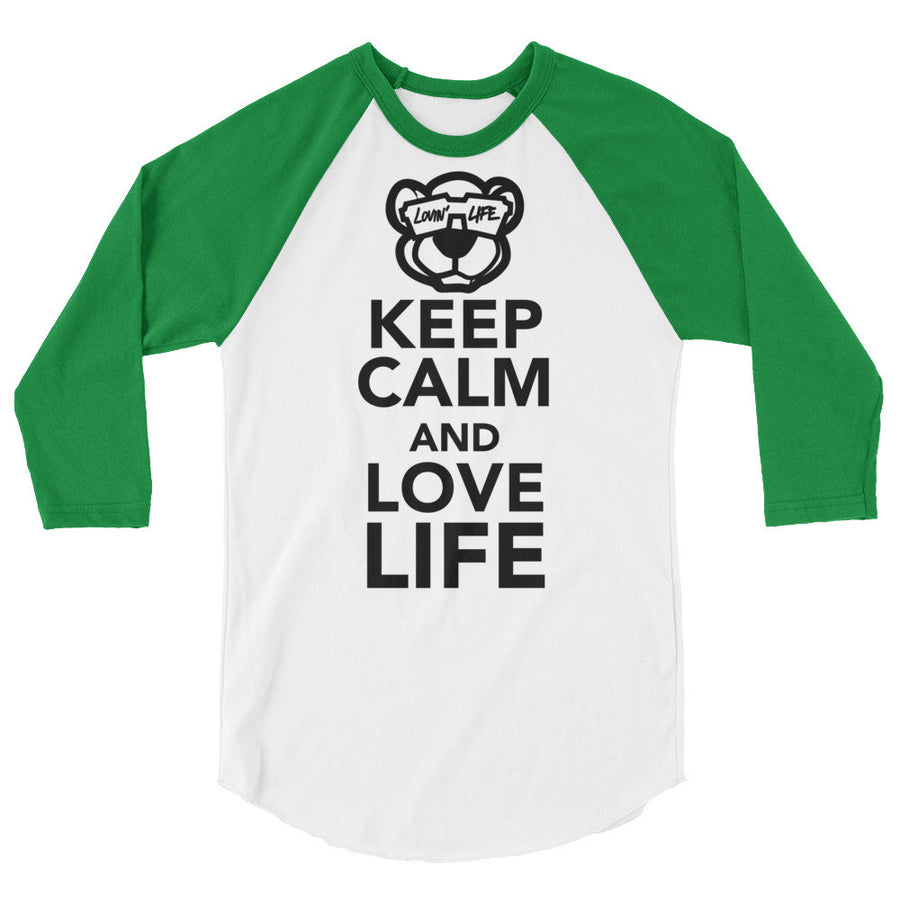 Keep calm and love life 3/4 sleeve raglan shirt