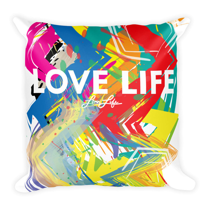 Love Life artsy Square Pillow 18x18