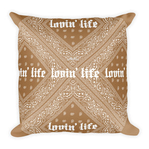 "Lovin' Life - el hefe brown Square Pillow 18""x18"""