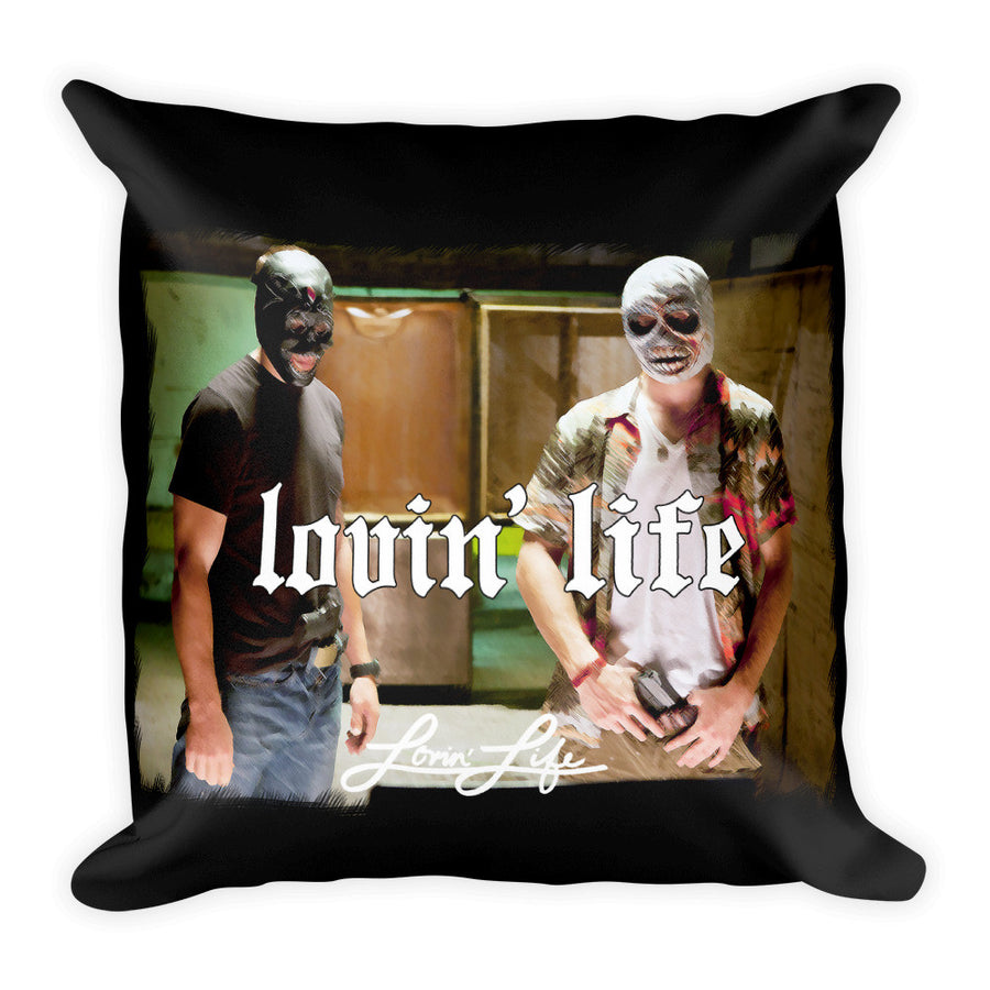 "Lovin' Life savages Square Pillow 18""x18"""