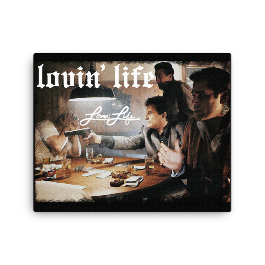 Lovin' Life God Fellas Canvas print 16x20