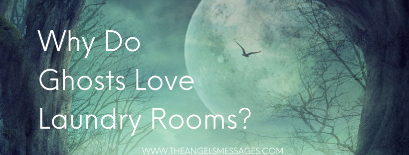 Why Do Ghosts Love Laundry Rooms?