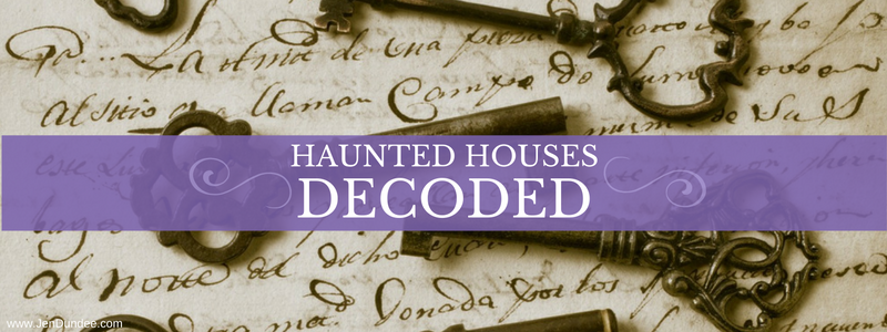 Haunted Houses Decoded
