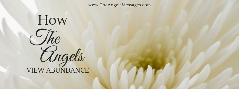 How the Angels View Abundance