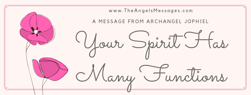 Your Spirit Has Many Functions