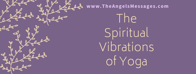 The Spiritual Vibrations of Yoga