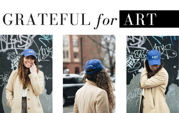 "Grateful for Art-- Shop Now for ""art everyday"" hats"
