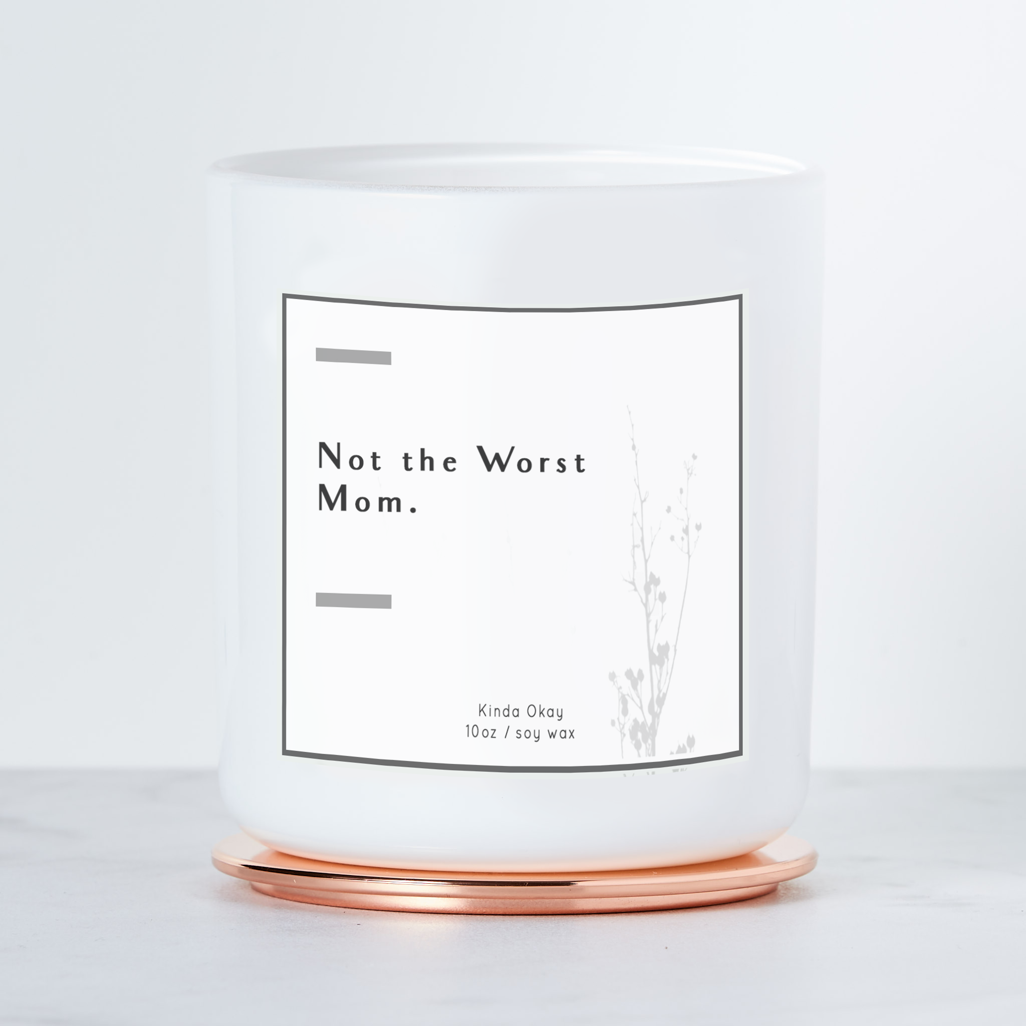 """Not the Worst Mom"" Candle"