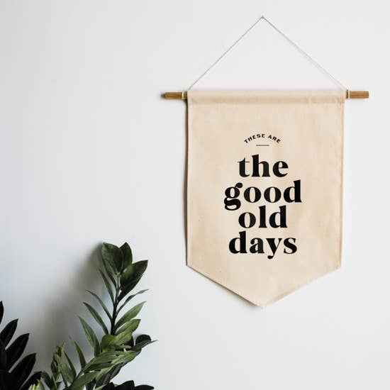 """The Good Old Days"" Canvas Banner"