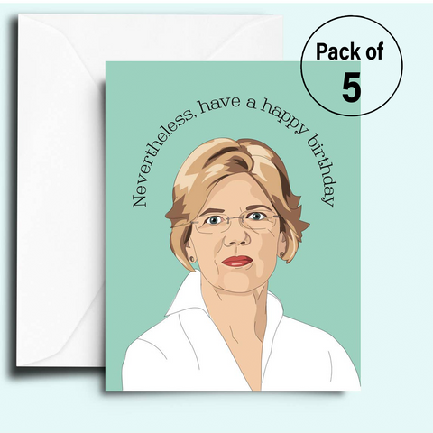 Elizabeth Warren - Nevertheless Happy Birthday (Pack of 5 Cards)