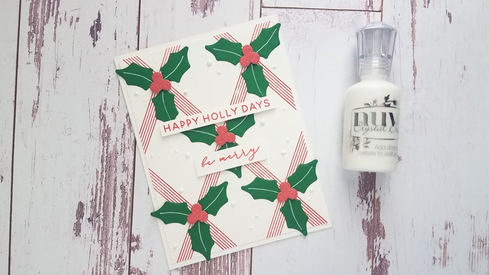 adding nuvo drops to finished happy holly days card