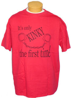 Short Sleeve Tee - It's Only Kinky The First Time!