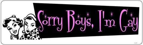 Sorry Boys, I'm Gay Bumper Sticker