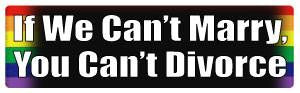 If We Can't Marry... Bumper Sticker