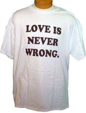 Short Sleeve Tee - Love is Never Wrong