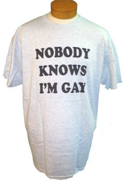 Short Sleeve Tee - Nobody Knows I'm Gay
