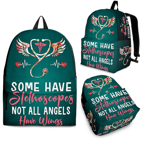 SOME HAVE STETHOSCOPES NOT ALL ANGELS HAVE WINGS BACKPACK