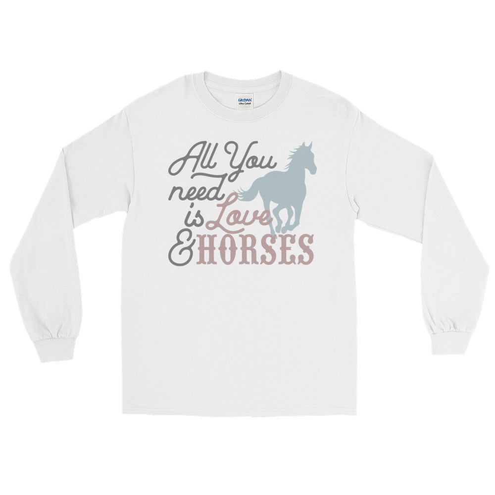All You Need is Love & Horses Long Sleeve T-Shirt