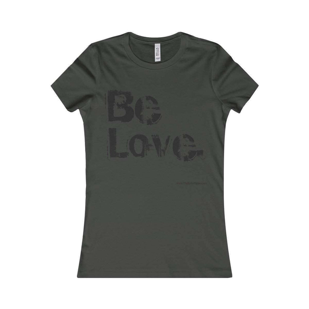Be Love Inspirational Extremely Soft Women's Vintage Feel Favorite Tee
