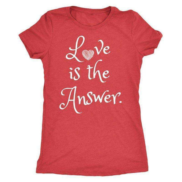 """Love is the Answer"" T-Shirt"