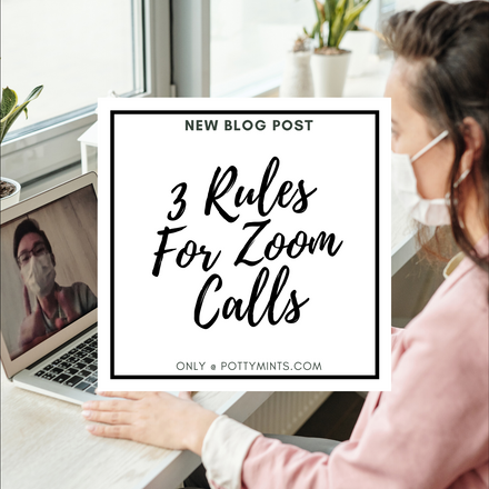 POTTYMINTS: Our Three Rules for Zoom Calls