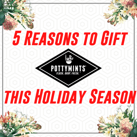 POTTYMINTS: 5 Reasons To Gift POTTYMINTS? 🎁🚽💐🎄🎅
