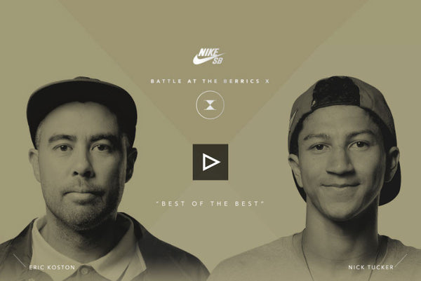 BATB X: Nick Tucker v. Eric Koston