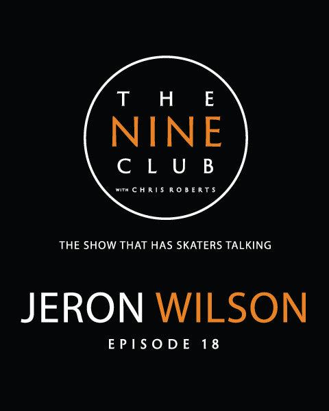 The Nine Club Episode 18 w/ Jeron Wilson