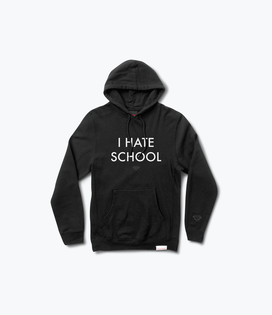 I Hate School Pullover Hood, Spring 2017 Delivery 2 Sweatshirts -  Diamond Supply Co.