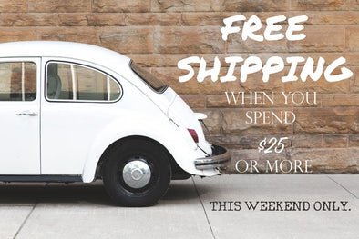 FREE SHIPPING When You Spend $25