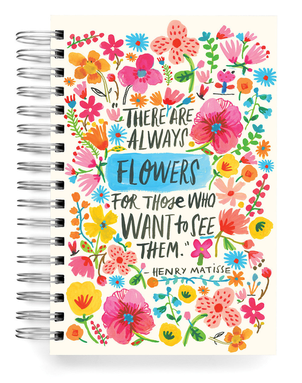 There are always flowers Jumbo Journal