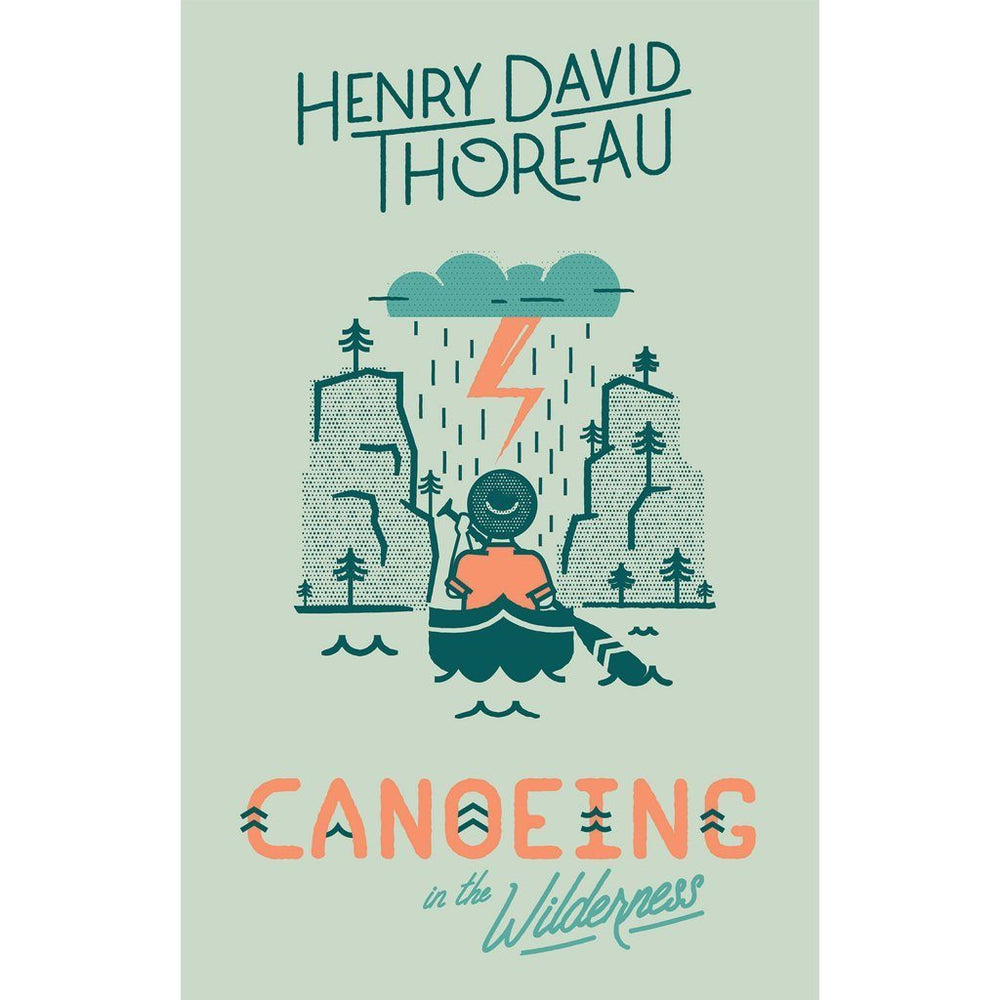 Canoeing in the Wilderness - Henry David Thoreau