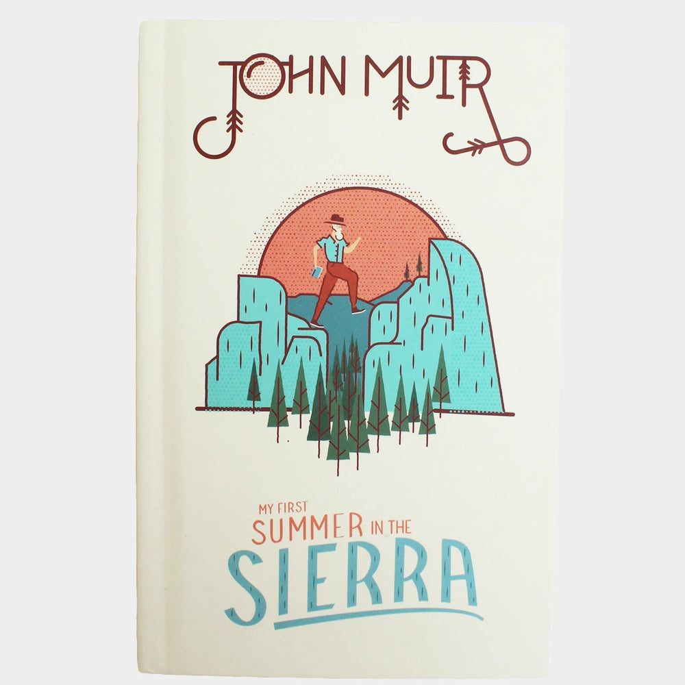 John Muir - My First Summer in the Sierra