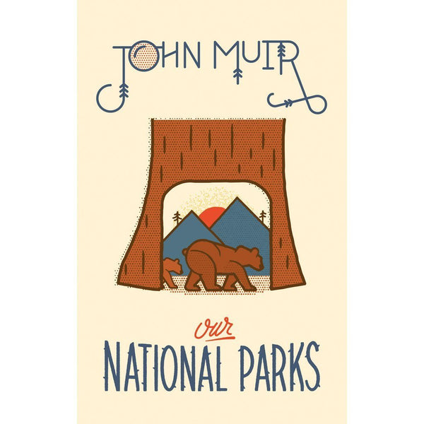 John Muir - Our National Parks